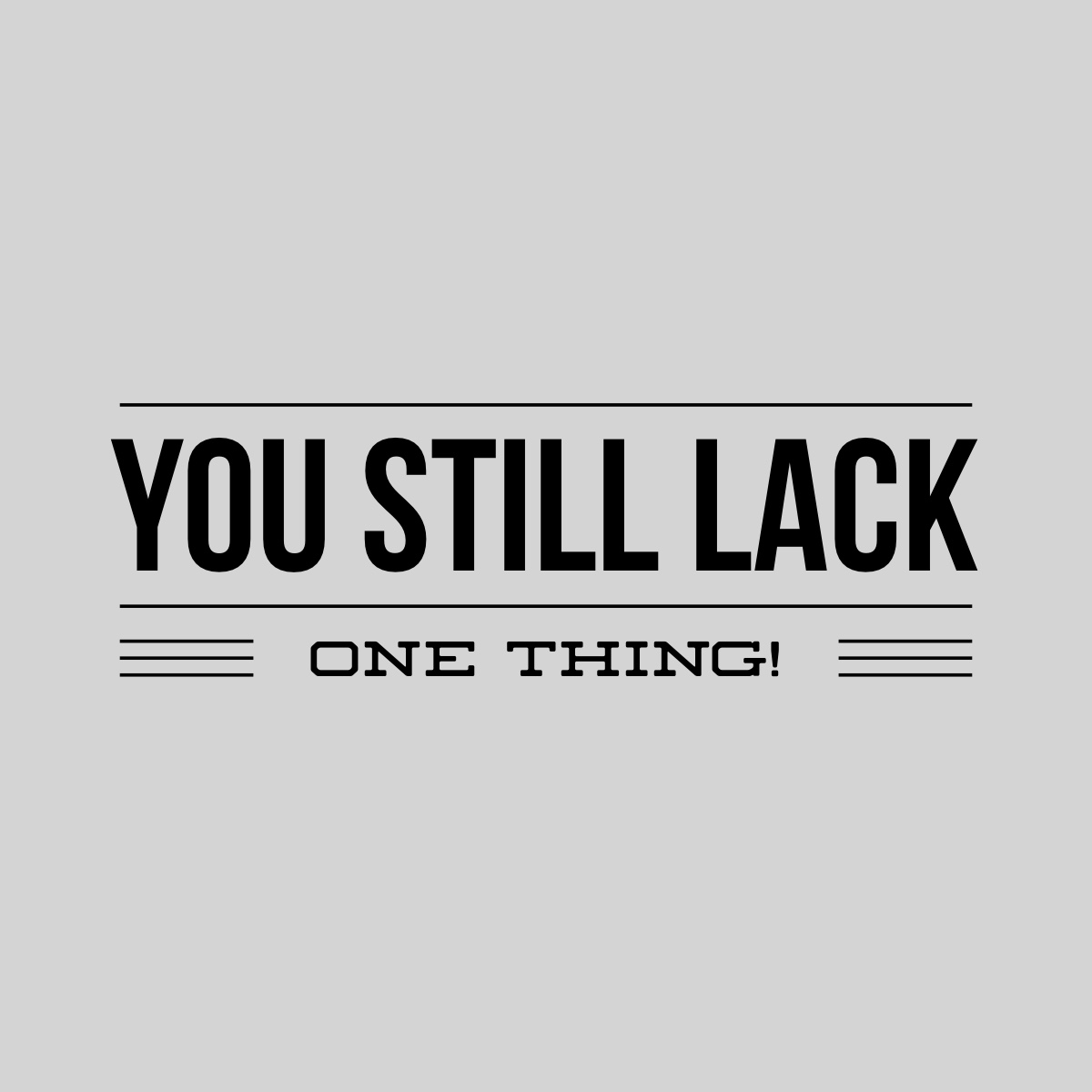 Image result for THE ONE THING YOU LACK